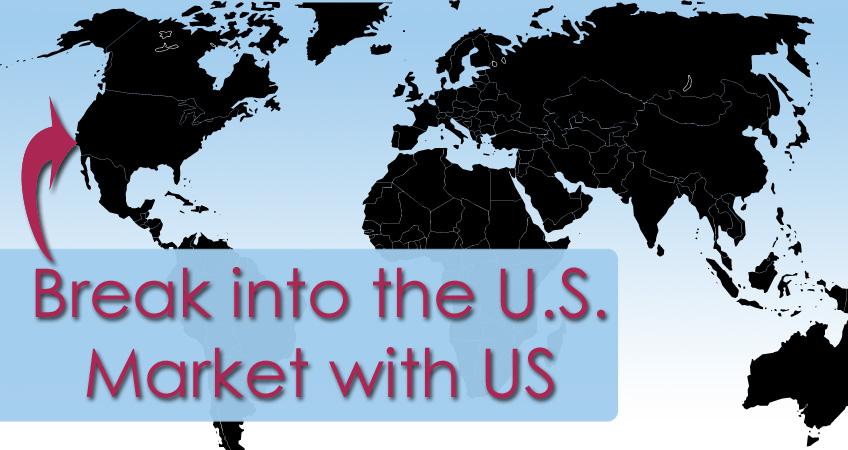 Break Into U.S. Markets